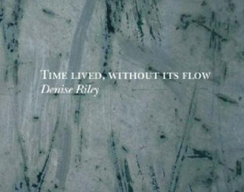 Barry Schwabskys Honest Take On Denise Rileys Poetry