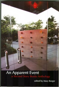 An Apparent Event: A Second Story Books Anthology, edited by Mary Burger. 2006