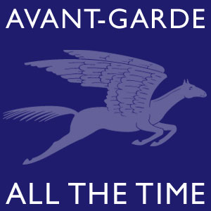Avant Garde all the Time
