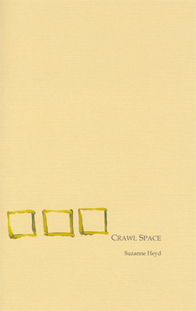 Crawl Space by Suzanne Heyd